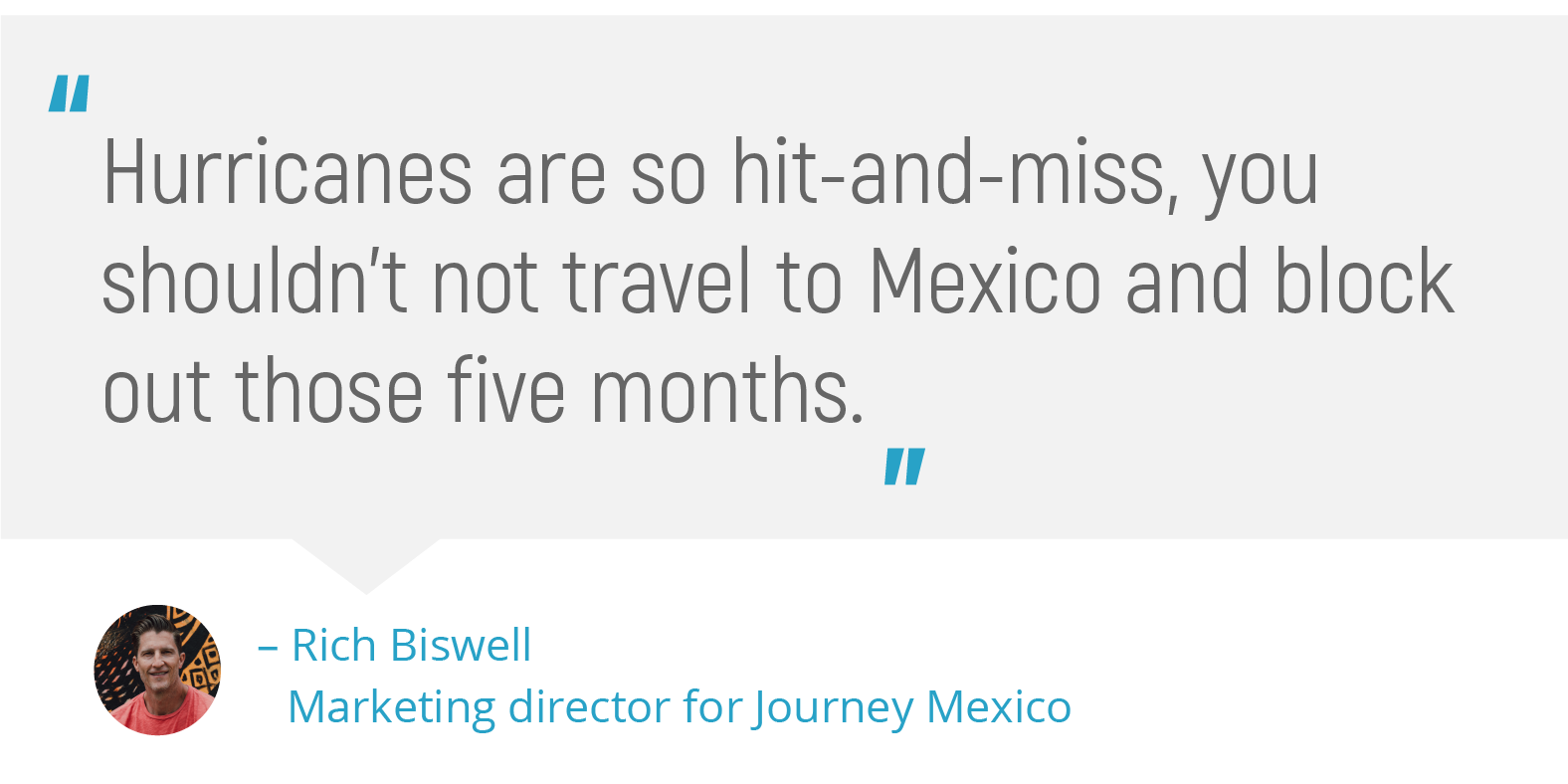 Pull quote from Rich Biswell on hurricanes and Mexico travel