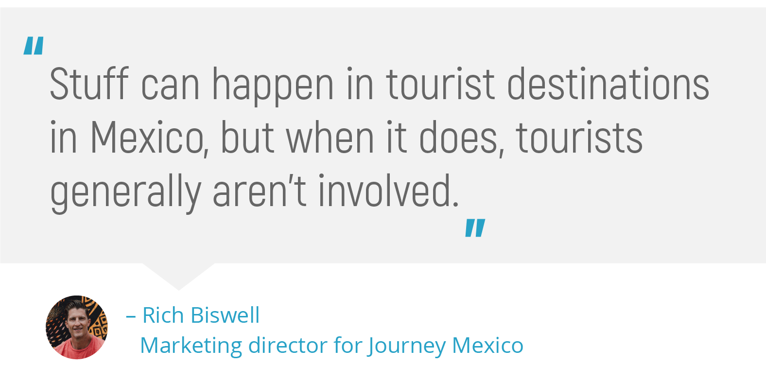 Pull quote from Rich Biswell on Mexico travel