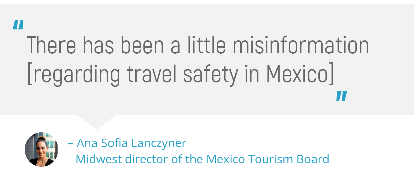 Pull quote from Ana Sofia Lanczyner on Mexico travel