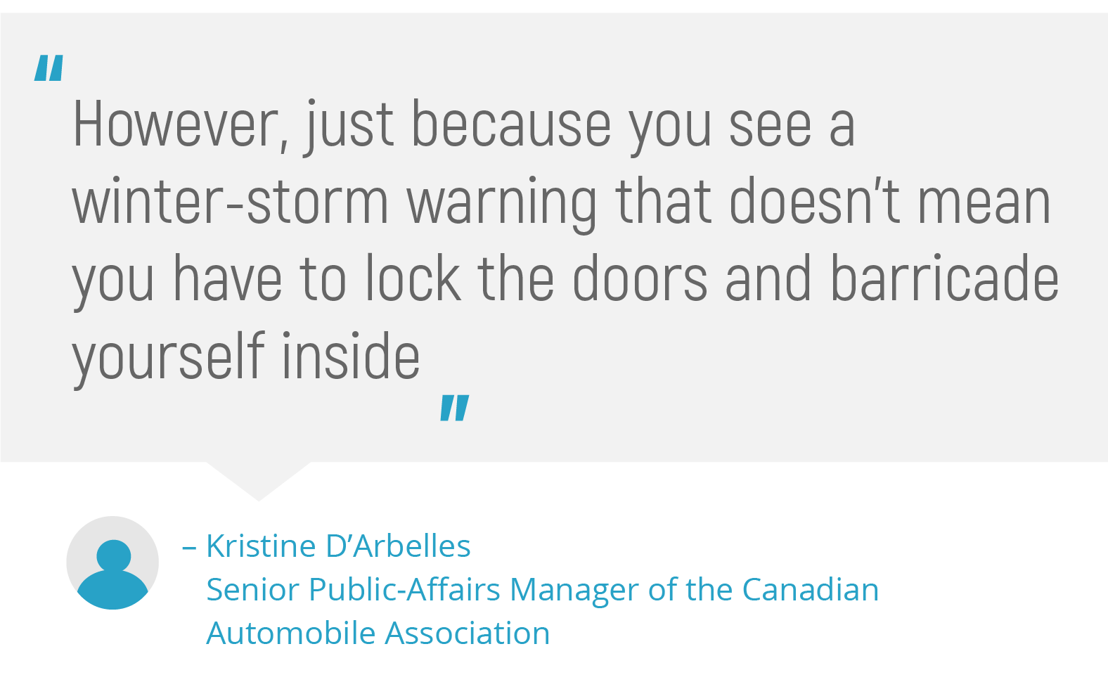 Pull quote on winter storm warnings from Kristine D'Arbelles