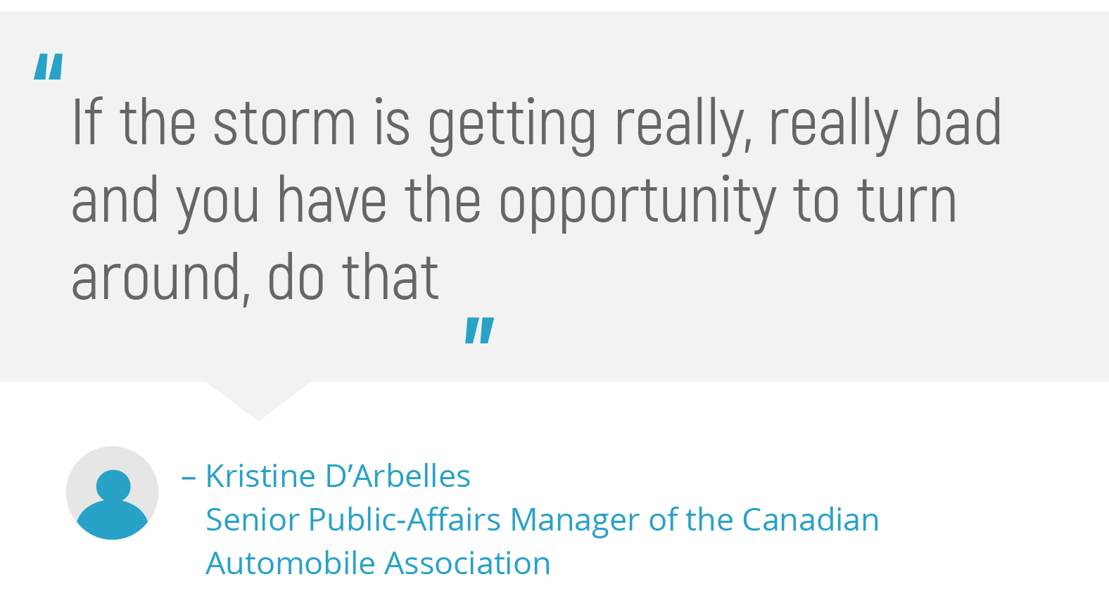 Pull quote on driving in poor weather from Kristine D'Arbelles